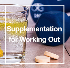 Supplementation for working out